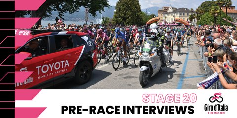 Giro d'Italia 2021 | Stage 20 | Interviews pre race