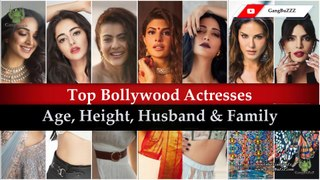 Bollywood Top Actress Details: 50 Bollywood Actress's Age   Height   Husband & Family   Real Name  