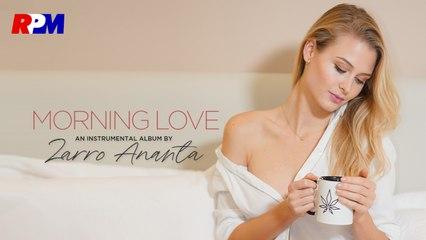 Zarro Ananta - Morning Love (Official Music Video)