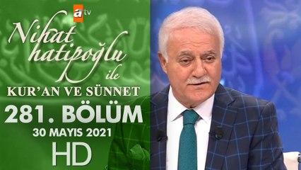 Nihat Hatipoğlu ile Kur'an ve Sünnet - 30 Mayıs 2021