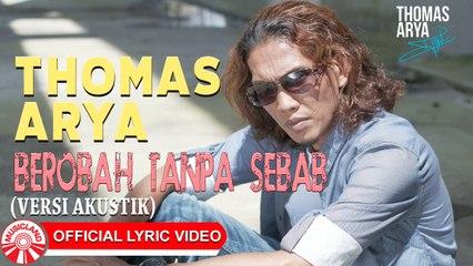 Thomas Arya - Berobah Tanpa Sebab (Versi Akustik) [Official Lyric Video HD]