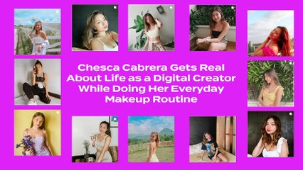 Cheska Cabrera Gets Real About Life as a Digital Creator While Doing Her Everyday Makeup Routine   BEAUTY & AMBITION