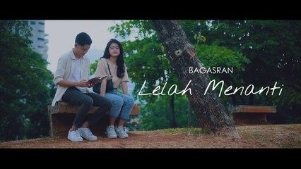 Bagas - Lelah Menanti (Official Music Video)