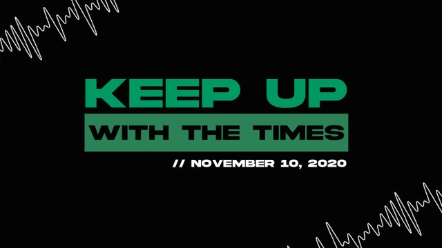 Keep Up With The Times   Nov. 10, 2020