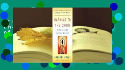 [Read] Barking to the Choir: The Power of Radical Kinship  For Free