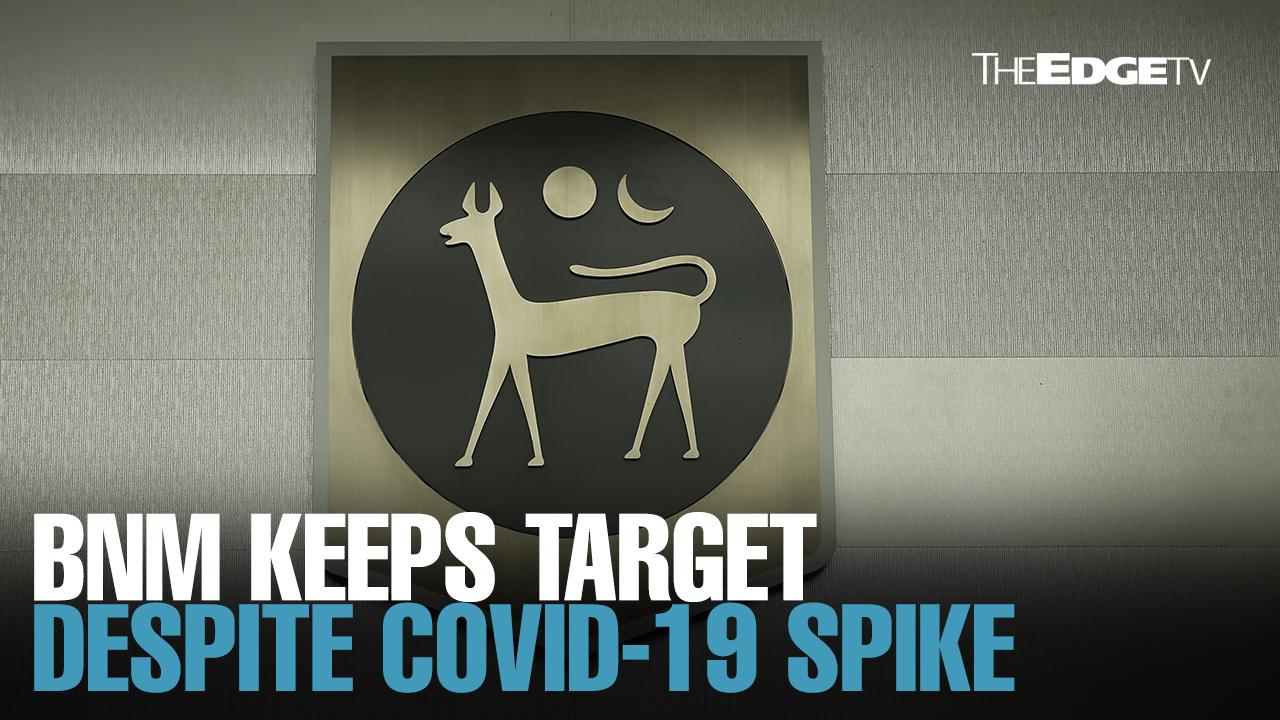 NEWS: BNM keeps growth target despite Covid-19 resurgence