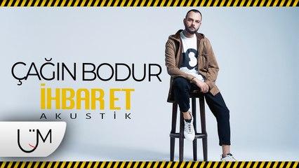 Çağın Bodur - İhbar Et [Akustik] (Official Video)