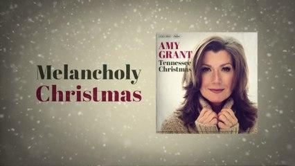 Amy Grant - Melancholy Christmas