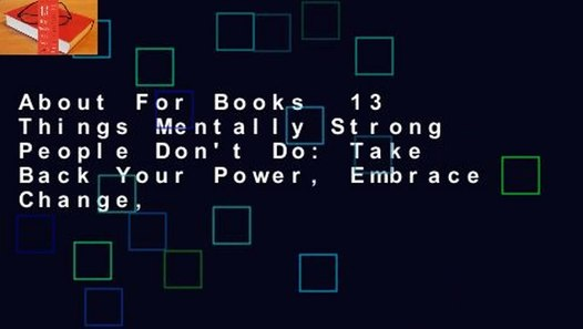 About For Books 13 Things Mentally Strong People Don't Do ...