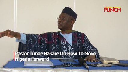 Pastor Tunde Bakare On How To Move Nigeria Forward