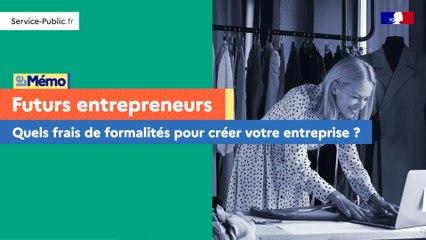 Futurs entrepreneurs, les frais de formalités pour créer votre entreprise