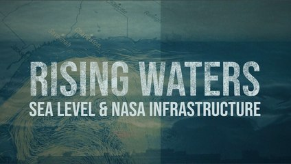 Rising Waters: Sea Level and NASA Infrastructure