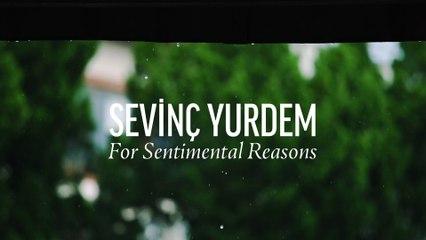 Sevinç Yurdem - For Sentimental Reasons