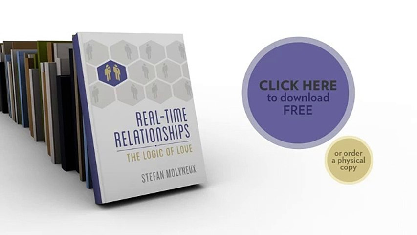 Real-Time Relationships: The Logic of Love - A Free Book by Stefan Molyneux