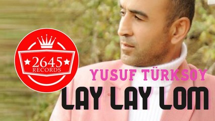 Yusuf Türksoy - Lay Lay Lom (Official Video)