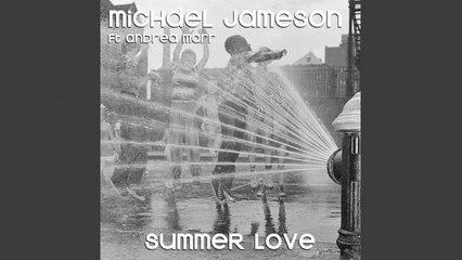 Micheal Jameson Ft. Andrea Marr - Summer Love