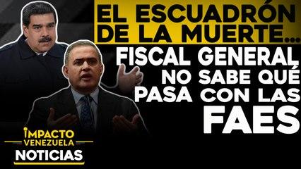 Fiscal general no sabe qué pasa con las FAES    NOTICIAS VENEZUELA HOY noviembre 18 2020