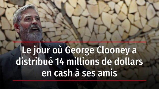 Le jour où George Clooney a distribué 14 millions de dollars en cash à ses amis