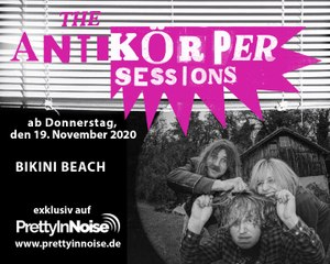 BIKINI BEACH - The Antikörper Sessions (Preview Teaser 19. November 2020)