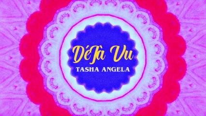 Tasha Angela - Deja Vu