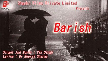Barish   Vik Singh   Latest Hindi Romantic Song 2020   Shashi Films