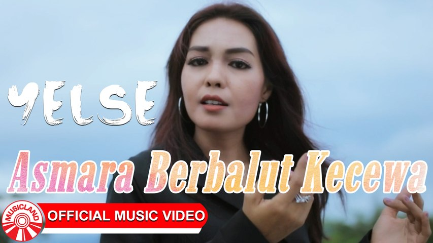 Yelse - Asmara Berbalut Kecewa [Official Music Video HD]