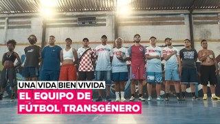 Una vida bien vivida: el primer equipo transgénero de fútbol