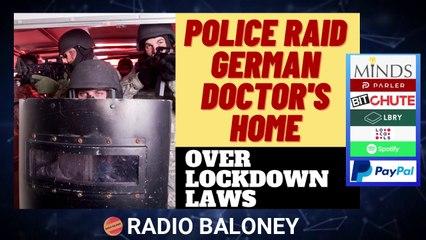 SHOCKING POLICE RAID ON GERMAN DR'S HOME OVER LOCKDOWN LAWS