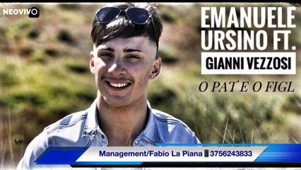 Emanuele Ursino Ft. Gianni Vezzosi - O pat e o figl