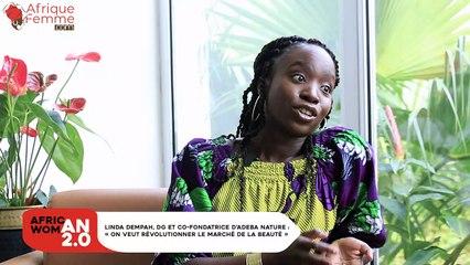 African Woman 2.0 # 10 / Linda Dempah, DG et co-fondatrice d'Adeba Nature : «On veut révolutionner le marché de la beauté»