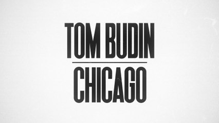 Tom Budin - Chicago