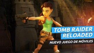 Tomb Raider Reloaded - Nuevo juego de móviles para 2021