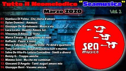 """Tutto il Neomelodico """" Seamusica """" - Tutto il Neomelodico """" Seamusica """" Marzo 2020 Vol 1"""