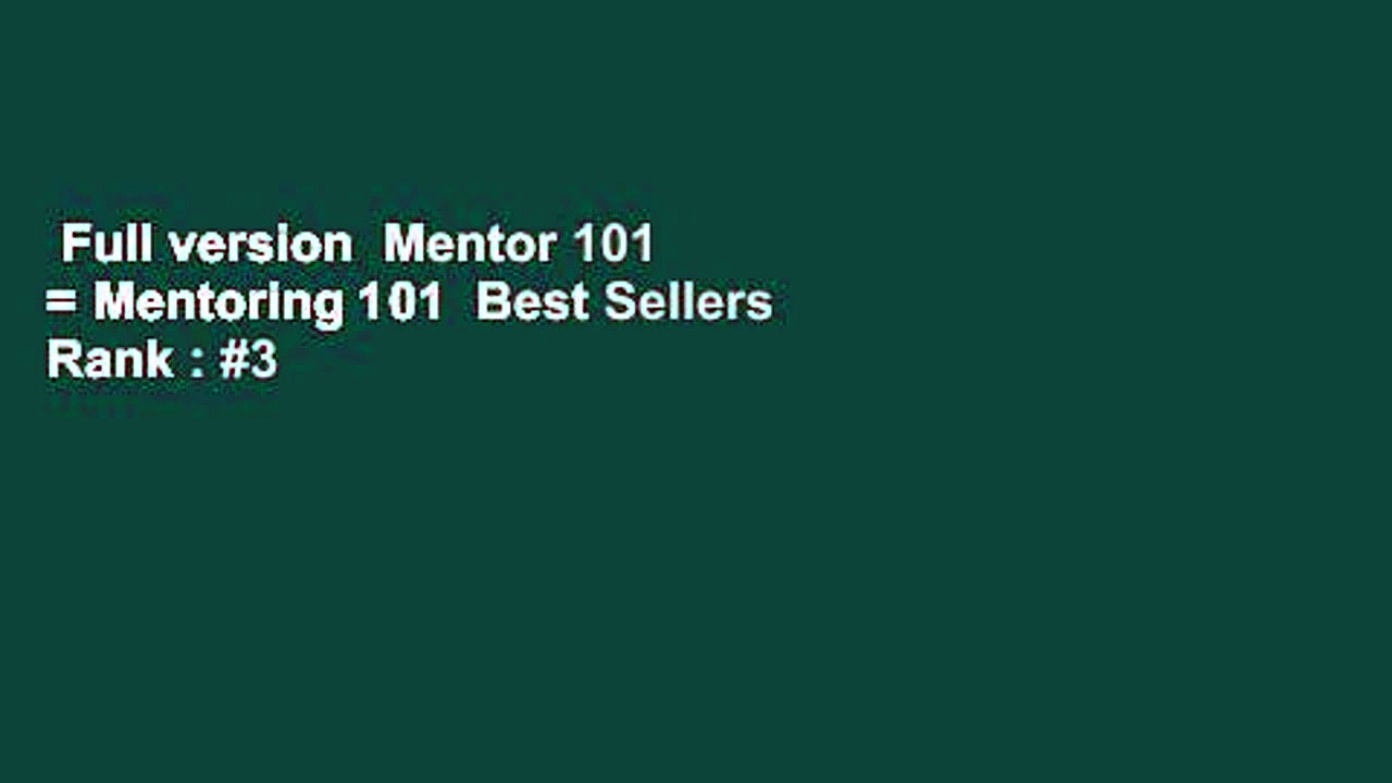 Full version  Mentor 101 = Mentoring 101  Best Sellers Rank : #3