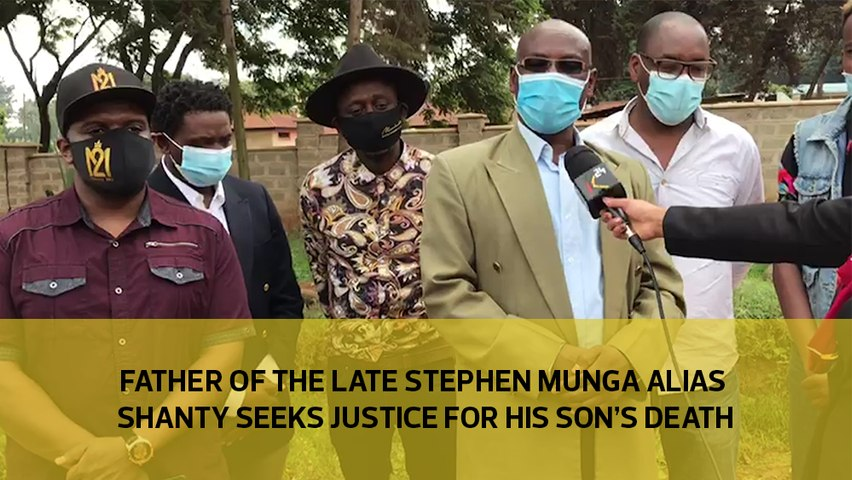 Father of the late Stephen Munga alias Shanty, seeks justice for his son's death