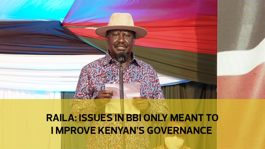 Raila: Issues in BBI only meant to improve Kenya's governance