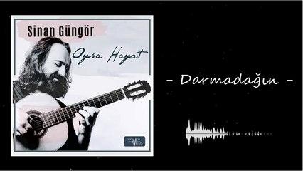 Sinan Güngör - Darmadağın (Official Audio)