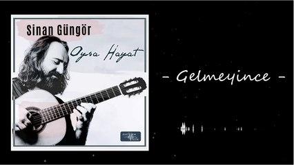Sinan Güngör - Gelmeyince (Official Audio)