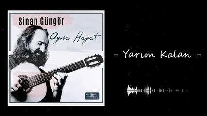 Sinan Güngör - Yarım Kalan (Official Audio)
