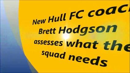 New Hull FC head coach Brett Hodgson on where he needs to improve squad