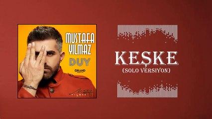 Mustafa Yılmaz - Keşke / Solo Versiyon (Official Audio)