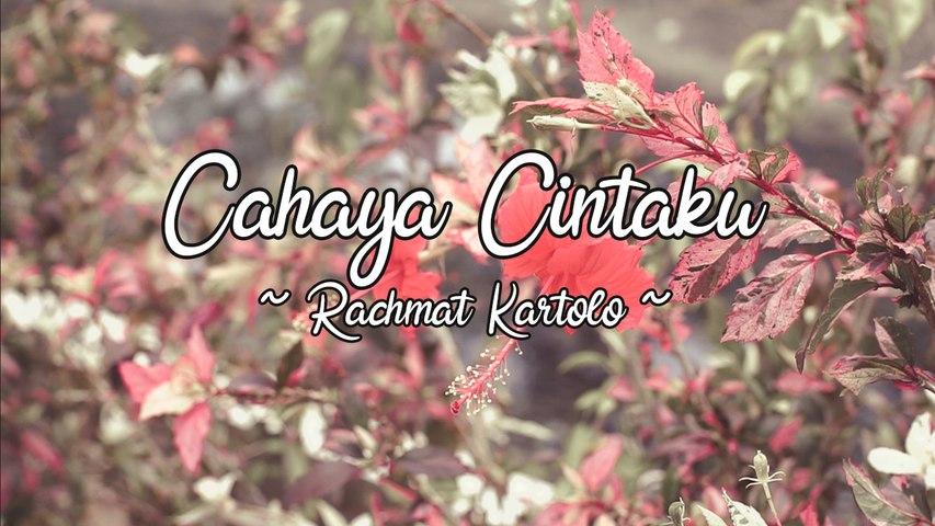 Rachmat Kartolo - Cahaya Cintaku (Official Lyric Video)