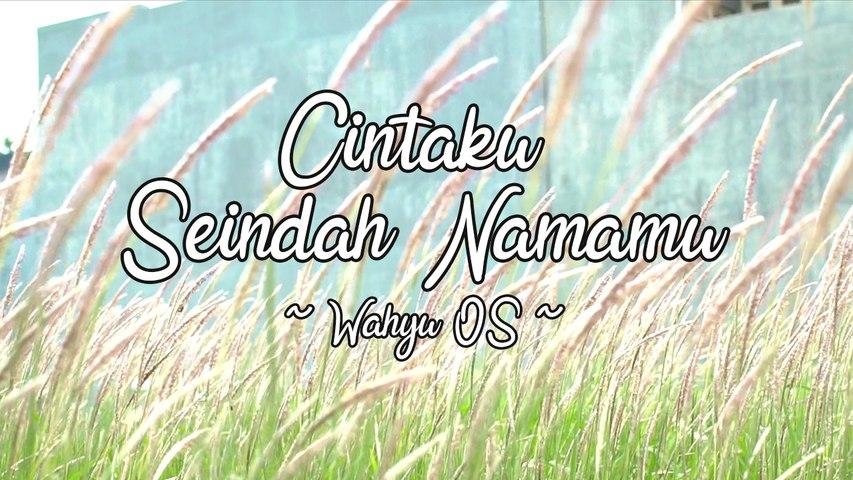 Wahyu OS - Cintaku Seindah Namamu (Official Lyric Video)