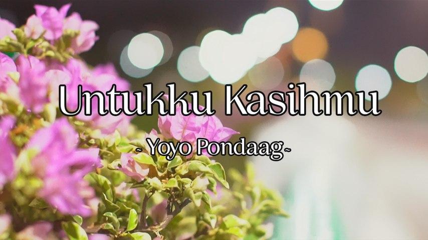 Yoyo Pondaag - Untukku Kasihmu (Official Lyric Video)