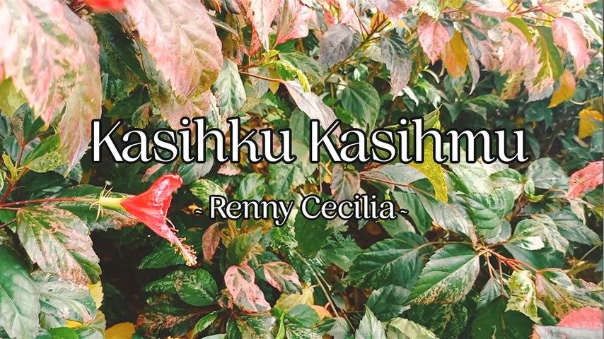 Renny Cecilia - Kasihku Kasihmu (Official Lyric Video)