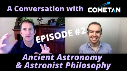 A Conversation with Cometan & David Warner Mathisen | Season 1 Episode 2 | Ancient Astronomy & Astronist Philosophy