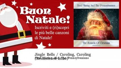 Fred Waring And The Pennsylvanians - Jingle Bells / Caroling, Caroling - Remastered 2020