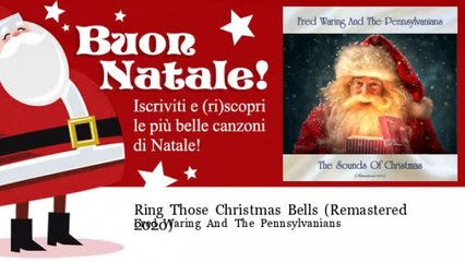 Fred Waring And The Pennsylvanians - Ring Those Christmas Bells - Remastered 2020