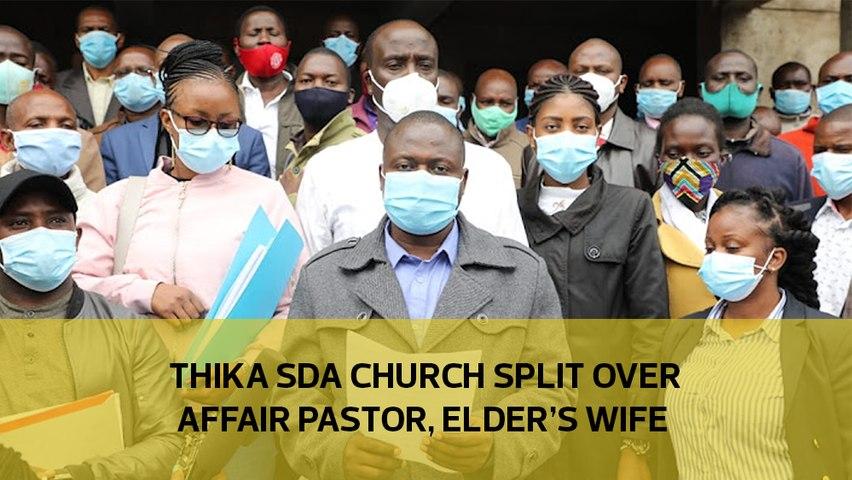 Thika SDA church split over affair between pastor, elder's wife