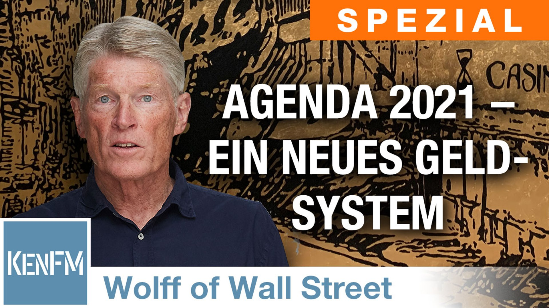 The Wolff of Wall Street SPEZIAL: Agenda 2021 – Ein neues Geldsystem